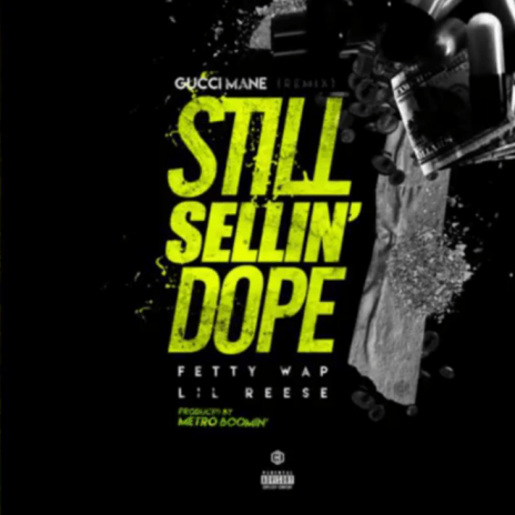 Gucci Mane featuring Fetty Wap & Lil Reese - Still Sellin' Dope (Remix)