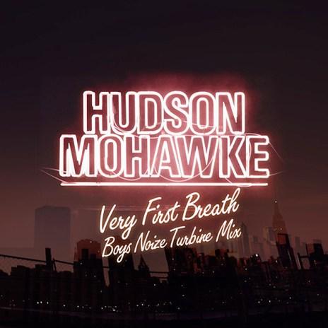 Hudson Mohawke - Very First Breath (Boys Noize Turbine Mix)