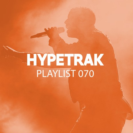 HYPETRAK Playlist 070