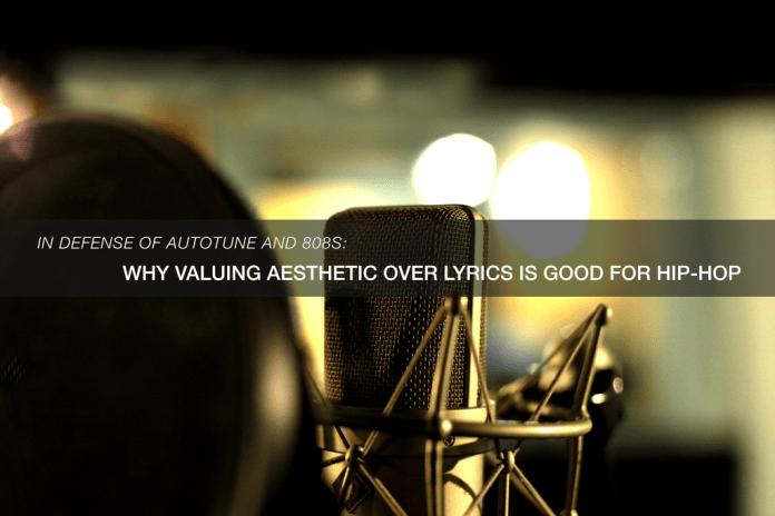 In Defense of Autotune and 808s: Why Valuing Aesthetic Over Lyrics Is Good For Hip-Hop