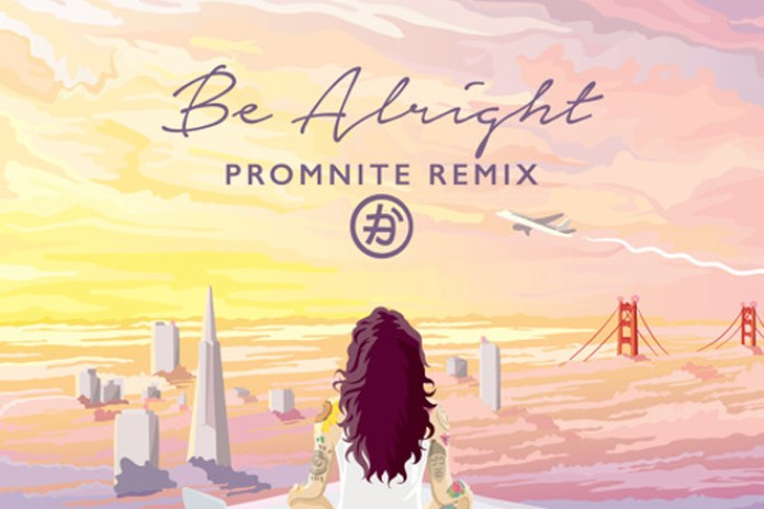 Kehlani - Be Alright (Promnite Remix)