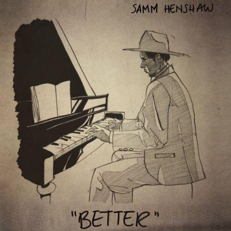 PREMIERE: Samm Henshaw - Better