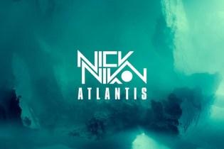 Stream Nick Nikon's 'Atlantis' EP