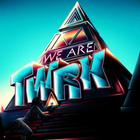 Stream TWRK's Debut EP, 'We Are TWRK'