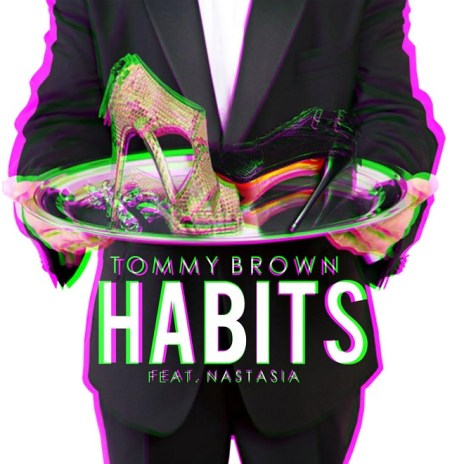 Tommy Brown featuring Nastasia - Habits