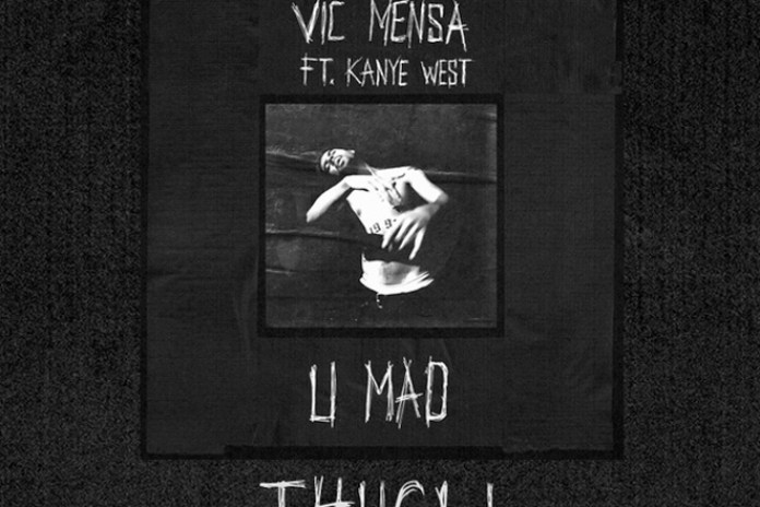 Vic Mensa featuring Kanye West - U Mad (Thugli Bootleg)