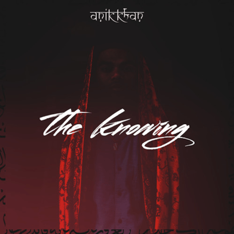 Anik Khan - The Knowing