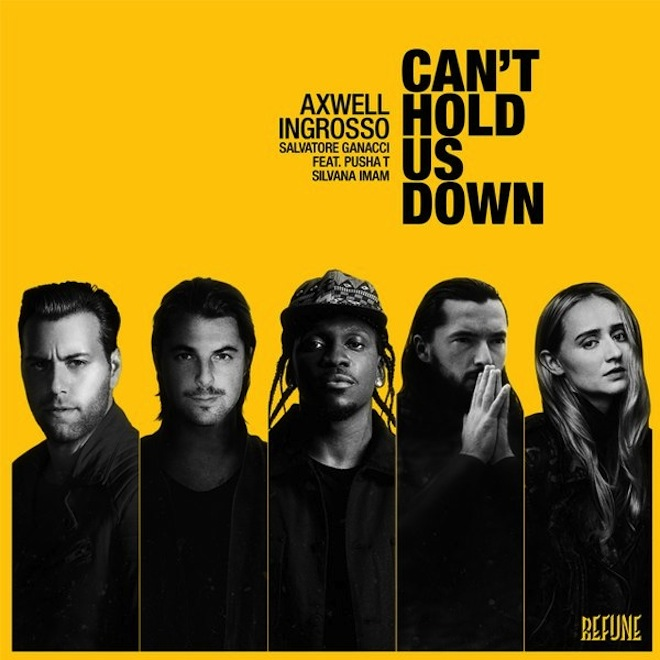 Axwell Λ Ingrosso featuring Pusha T - Can't Hold Us Down