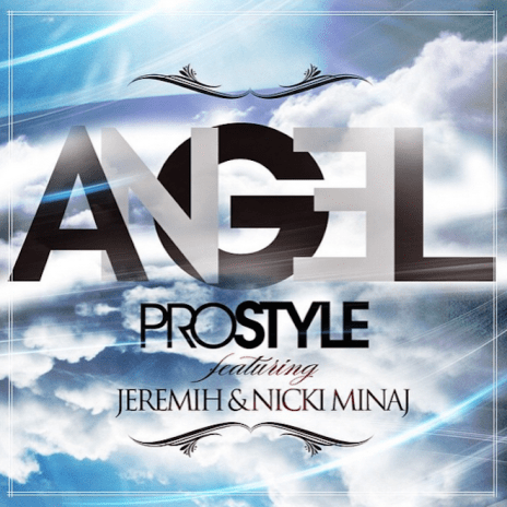 DJ Prostyle Featuring Jeremih and Nicki Minaj - Angel