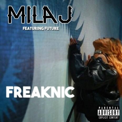 Mila J featuring Future - FreakNic