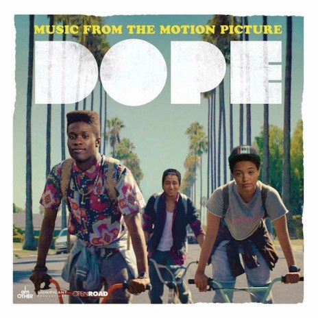 Stream Soundtrack From Upcoming Motion Picture, 'DOPE'