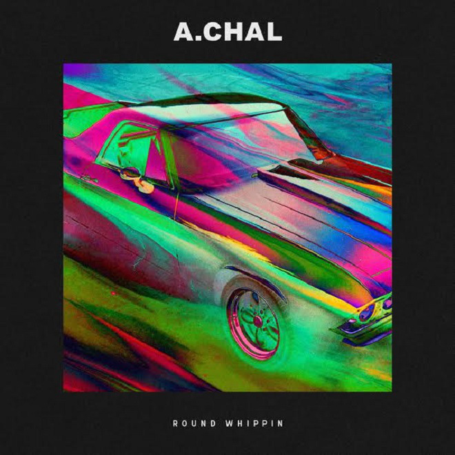 A.Chal - Round Whippin