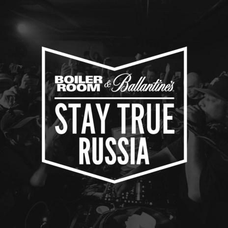 Ballantine's x Boiler Room Presents: Stay True Russia
