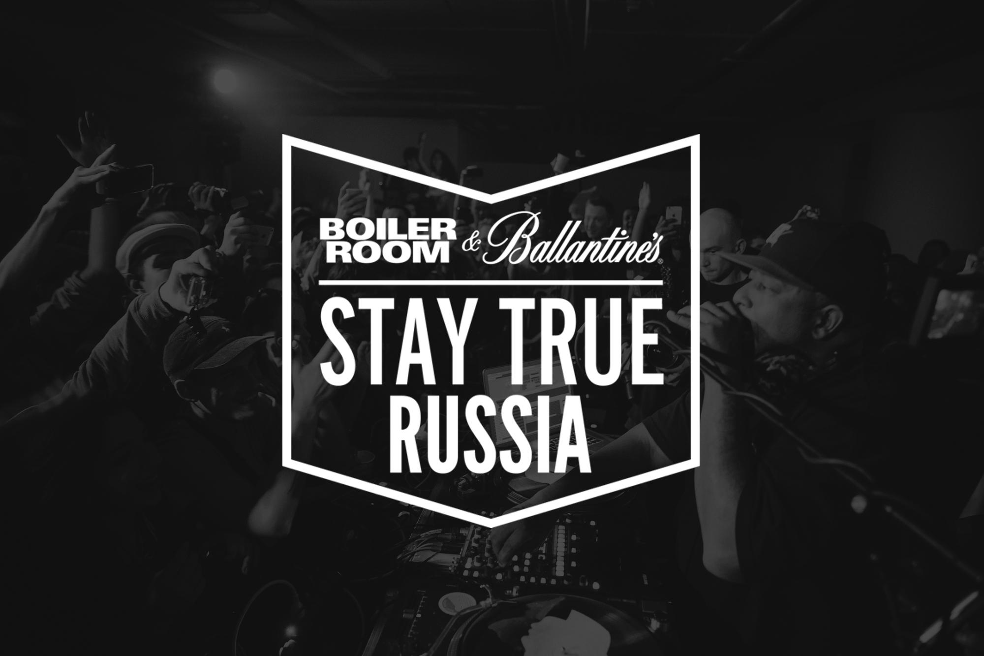 ballantines x boiler room presents stay true russia
