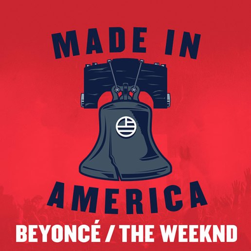 Beyoncé, The Weeknd and J. Cole to Headline JAY Z's Made In America Festival