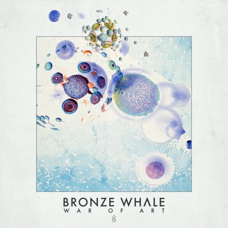 PREMIERE: Bronze Whale - War of Art (EP)
