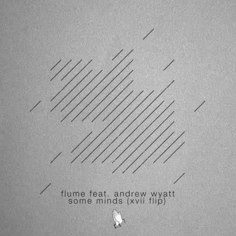 Flume featuring Andrew Wyatt - Some Minds (XVII Flip)