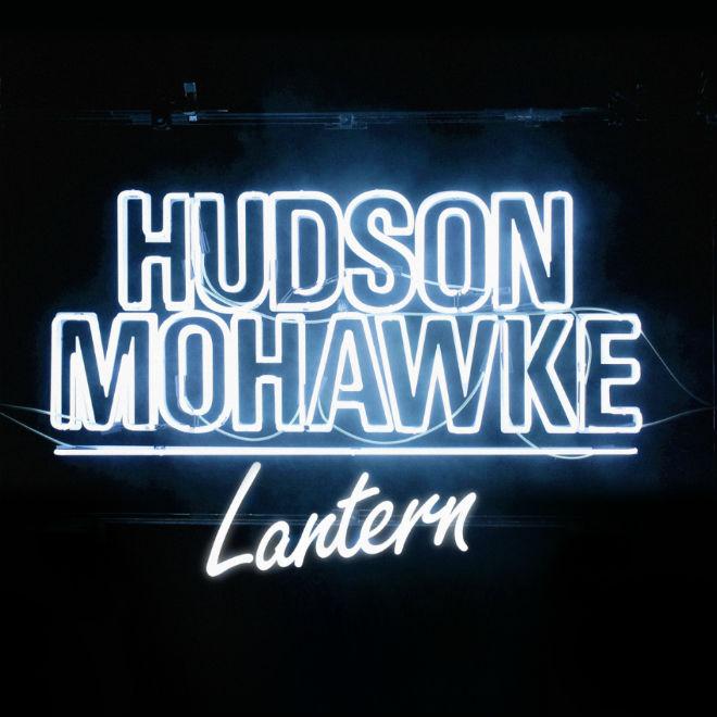Hudson Mohawke - Lantern (Review)