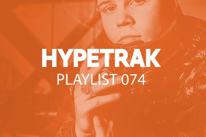 HYPETRAK Playlist 074