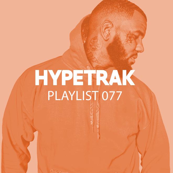 HYPETRAK Playlist 077