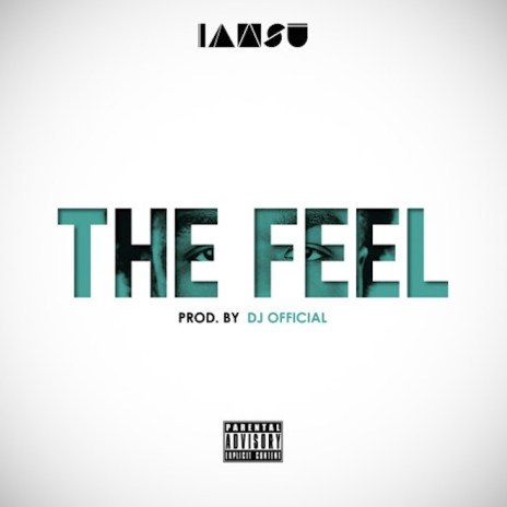 "Stream IAMSU! ""The Feel"""
