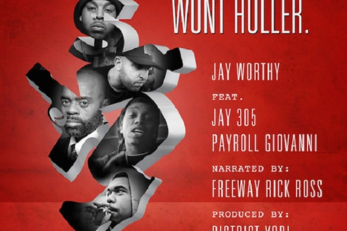Jay Worthy featuring Jay 305 & Payroll Giovanni - Won't Holler