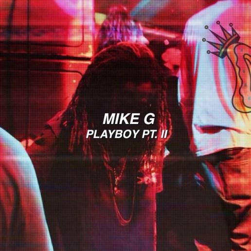 Mike G - Playboy II (Hey Now)