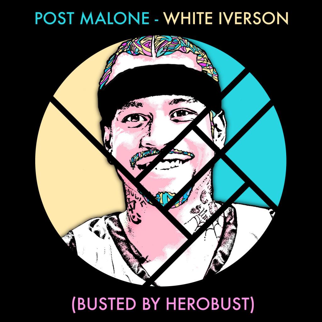Post Malone - White Iverson (Herobust Remix)