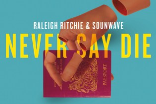 Raleigh Ritchie - Never Say Die (Produced by Sounwave)
