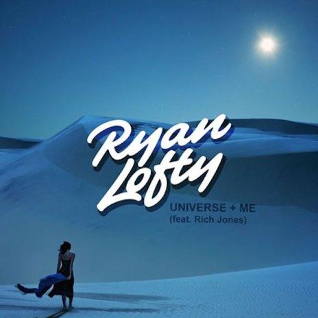 Ryan Lofty featuring Rich Jones - Universe + Me