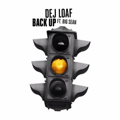 Dej Loaf and Big Sean - Back Up
