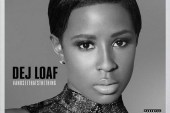 Dej Loaf Shares New EP 'AndSeeThatsTheThing'