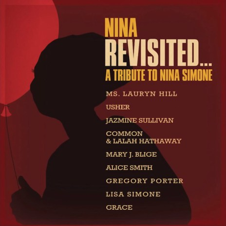 Stream 'Nina Revisited... A Tribute to Nina Simone' Featuring Ms. Lauryn Hill, Usher, Mary J. Blige and More