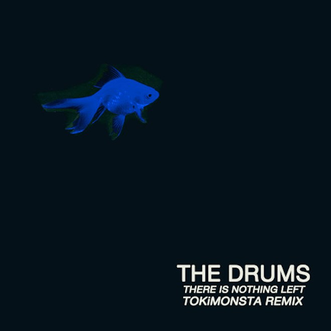 The Drums - There Is Nothing Left (TOKiMONSTA Remix)
