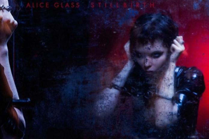 Alice Glass - Stillbirth