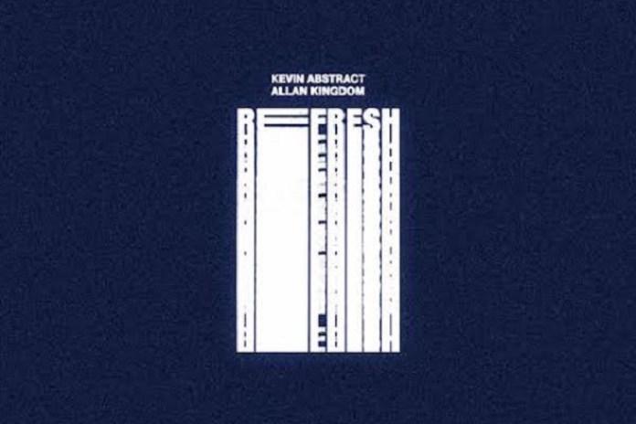 Allan Kingdom & Kevin Abstract - Refresh
