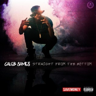 Caleb James - Straight From The Bottom
