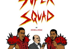 "Chuck Inglish & Sir Michael Rocks Collaborate as Chuck & Mike, Release ""Super Squad"""