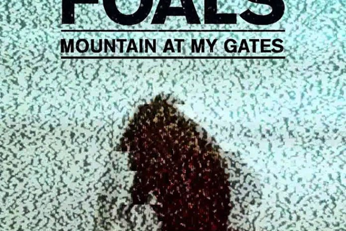 Foals - Mountain at My Gates