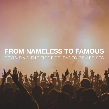 From Nameless to Famous: Revisiting the First Releases of Artists