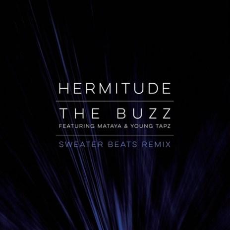 Hermitude featuring Mataya & Young Tapz - The Buzz (Sweater Beats Remix)