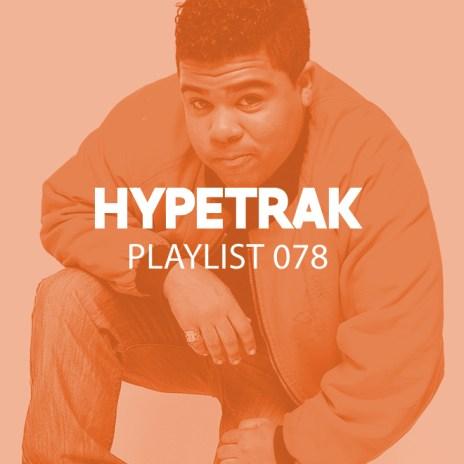 HYPETRAK Playlist 078