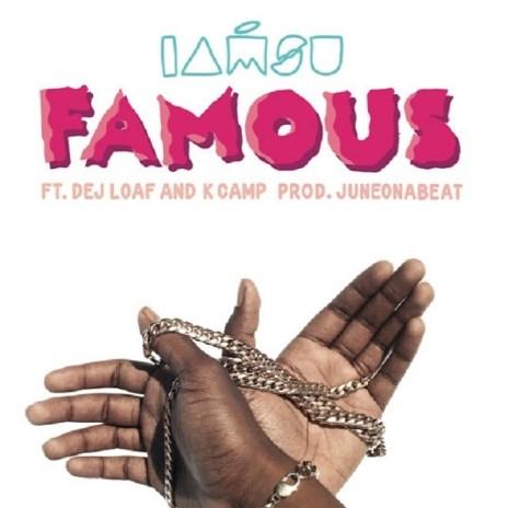 Iamsu! featuring Dej Loaf & K Camp - Famous