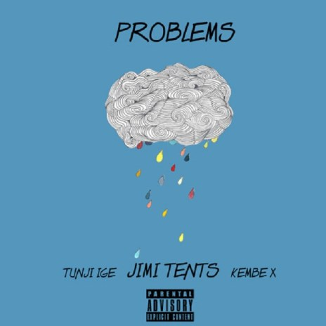 Jimi Tents featuring Tunji Ige & Kembe X - Problems