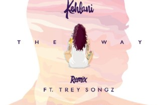 Kehlani featuring Trey Songz - The Way (Remix)