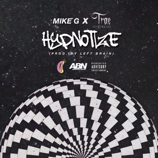 Mike G featuring Trae Tha Truth - Hypnotize (Produced by Left Brain)