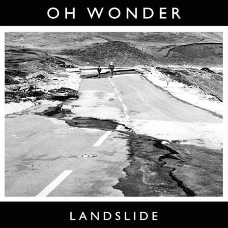 Oh Wonder - Landslide