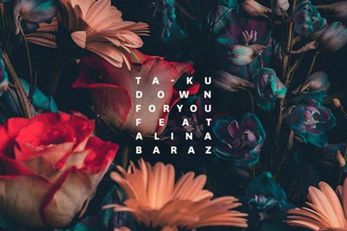 Ta-ku & αtu featuring Alina Baraz - Down For You