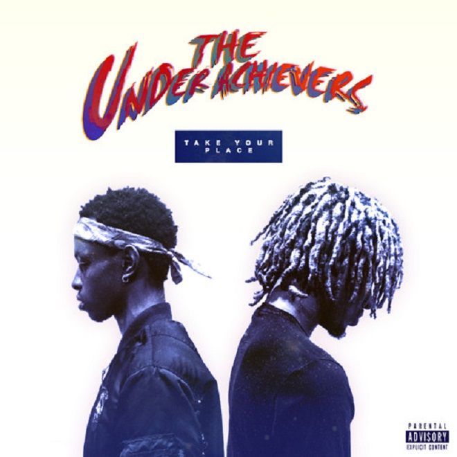 The Underachievers - Take Your Place