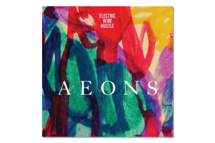 Electric Wire Hustle - Aeons